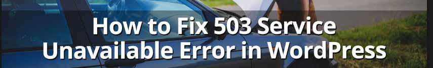 What is http 503 Error (service unavailable) and how to fix it